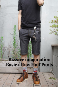 [������ �԰����]<br>Bizzare imagination Basic +<br>Raw Half Pants<br>�ε�� ���Լ����� ���� ����