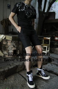 Bizzare imagination Basic +<br>Black Half Pants<br>TR������ ī��� ó���� ��������