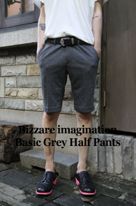 Bizzare imagination Basic+<br>Grey Half Pants<br>Ȱ�뵵 ���� �������� ������